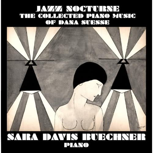 Jazz Nocturne: The Collected Piano Music Of Dana Suesse