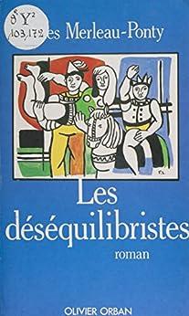 Les Déséquilibristes par [Merleau-Ponty, Jules]