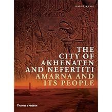 City of Akhenaten and Nefertiti (New Aspects of Antiquity)