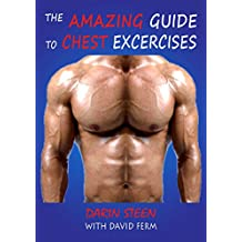 THE AMAZING GUIDE TO CHEST EXERCISES (Amazing Guides Book 3) (English Edition)