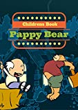 CHILDREN'S BOOK: Pappy BEAR (BED TIME STORYS FOR KIDS)