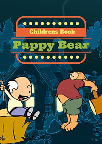 CHILDREN'S BOOK: Pappy BEAR (BED TIME STORYS FOR KIDS) (English (Bed Bear Time)