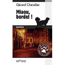 Miaou, bordel !: Le chat Catia mène l'enquête à Quimper (Le chat Catia mène l'enquête ! t. 1) (French Edition)