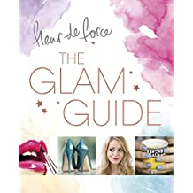 The Glam Guide by Fleur De Force (12-Feb-2015) Paperback