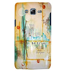Citydreamz Be True/Quotes/Abstract Hard Polycarbonate Designer Back Case Cover For Samsung Galaxy Grand 2 G7102