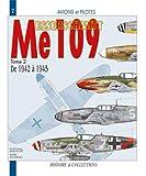 Avions et pilotes - Le Messerschmitt (Me) 109 de 1942 à 1945. Tome 2