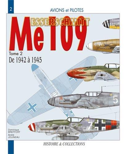 Le Messerschmitt Me 109. Tome 2, de 1942 à 1945 par André Jouineau, Dominique Breffort