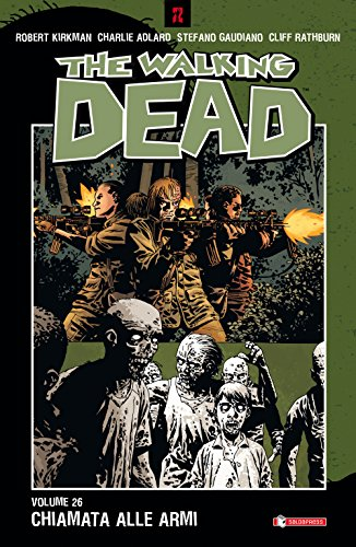 Chiamata alle armi. The walking dead: 26