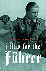 I flew for the Fuhrer: Story of a German Airman (CASSELL MILITARY PAPERBACKS) by Heinz Knoke (2006-03-09)