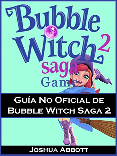 Guía No Oficial de Bubble Witch Saga 2