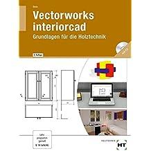 Vectorworks interiorcad Grundlagen für die Holztechnik