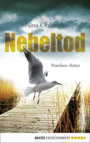 Nebeltod: Nordsee-Krimi (Hauptkommissar John Benthien 3) von [Ohlandt, Nina]