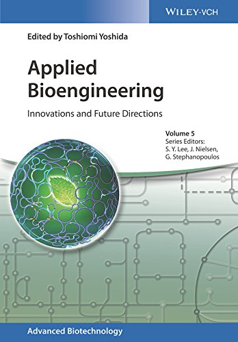 Applied Bioengineering: Innovations and Future Directions (Advanced Biotechnology Book 5) (English Edition)