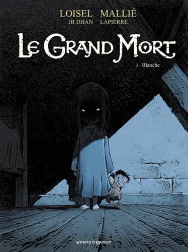 Le Grand Mort, Tome 3 : Blanche par Régis Loisel
