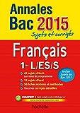 Annales Bac Français 1e L-ES-S : Sujets et corrigés