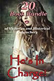 He's In Charge! (20 Book Bundle of Victorian and Historical Debauchery)