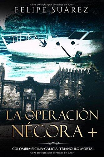 La Operación Nécora +: Colombia-Sicilia-Galicia: triángulo mortal por Felipe Suárez