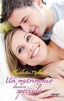 Un matrimonio davvero speciale di [Modena, Elisabetta]