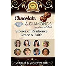 Chocolate & Diamonds for a Woman's Soul: Stories of Resilience Grace & Faith (English Edition)