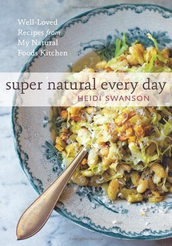 super-natural-every-day-well-loved-recipes-from-my-natural-foods-kitchen-by-heidi-swanson-2-apr-2012