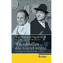 """Wir schnallen den Gürtel weiter: Eine Essenz aus """"Häuptling Eigener Herd"""" (Reclam Taschenbuch)"""