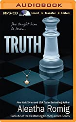 Truth (Consequences) by Aleatha Romig (2014-11-18)