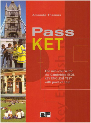 Pass ket. The mini-course for the Cambridge Esol key english test. With practice test. Per le Scuole superiori (English certification)