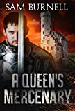 A Queen's Mercenary: A Medieval Military Historical Fiction Novel Set in the 16th Century - Mercenary For Hire Book 3 (English Edition)