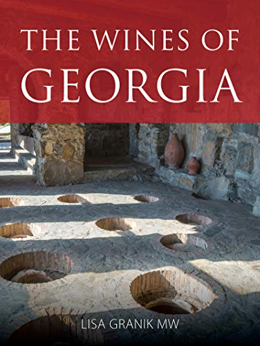 The wines of Georgia (The Infinite Ideas Classic Wine Library) (English Edition)