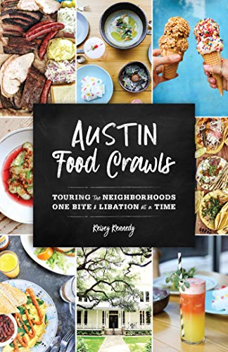 Austin Food Crawls: Touring the Neighborhoods One Bite & Libation at a Time (English Edition)