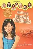 Bailey's Peoria Problem (Camp Club Girls) by Linda Carlblom (2010-05-01)