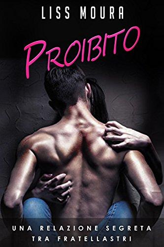 + Proibito: Una relazione segreta tra fratellastri (Una storia d'amore moderna) PDF gratis italiano