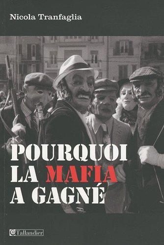 Pourquoi la mafia a gagné : Les classes dirigeantes italiennes et la lutte contre la mafia (1861-2008) par Nicola Tranfaglia