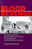 Blood Revenge: The Enactment and Management of Conflict in Montenegro and Other Tribal Societies (University of Pennsylv