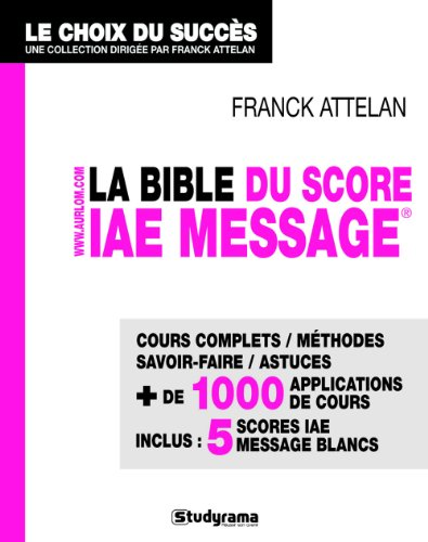 La bible du score IAE Message