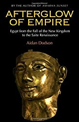 Afterglow of Empire: Egypt from the Fall of the New Kingdom to the Saite Renaissance by Aidan Dodson (2012-07-08)