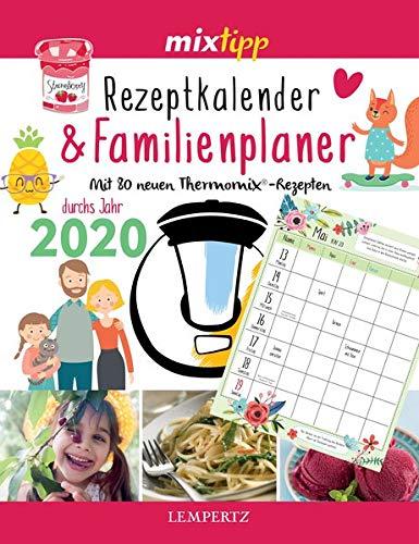 mixtipp: Rezeptkalender & Familienplaner 2020: Mit 80 neuen Thermomix®-Rezepten durchs Jahr 2020 (Kochen mit dem Thermomix®)