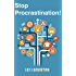 Stop Procrastination!: How To Set Goals, Implement Daily Routines And Increase Productivity! (Personal Development, Time Management, Productivity)
