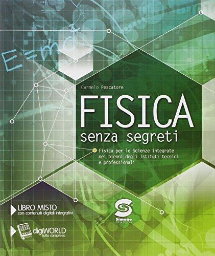 Fisica senza segreti. Con e-book. Con espansione online. Per gli Ist. tecnici e professionali