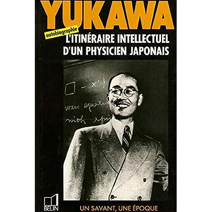 YUKAWA 1907-1981, Tabibito le voyageur, L'itinéraire intellectuel d'un physicien japonais