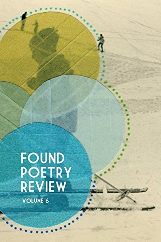 Found Poetry Review (Volume 6) by Multiple Authors (2014-02-04)
