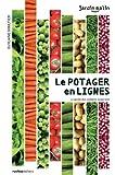 Le potager en lignes : Le jardin des cultures associées
