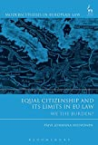 Equal Citizenship and Its Limits in EU Law (Modern Studies in European Law)