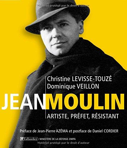 Descargar Libro Jean Moulin : Artiste, préfet, résistant 1899-1943 de Christine Levisse-Touzé