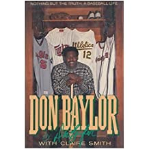 Don Baylor: Nothing but the Truth: A Baseball Life by Don W. Baylor (1989-08-01)