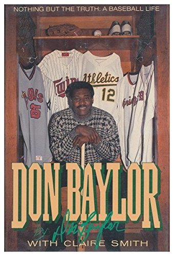Don Baylor: Nothing but the Truth: A Baseball Life by Don W. Baylor (1989-08-01) par Don W. Baylor;Claire Smith