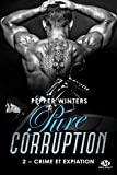 Crime et Expiation: Pure Corruption, T2 (French Edition)