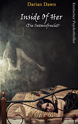 Inside Of Her: Die Satansfrucht -