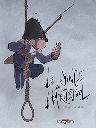 Le Singe de Hartlepool (NED) par Wilfrid Lupano