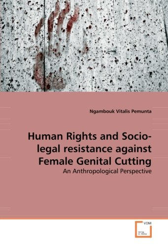 Human Rights and Socio-legal resistance against Female Genital Cutting: An Anthropological Perspective